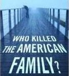 Who-Killed-the-American-Family - Cropped